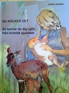 En av de tidigaste i Sverige att ropa stopp, nu räcker det, var Ursula Jonsson som skrev den första boken som berättade sanningen som ingen vill höra ....